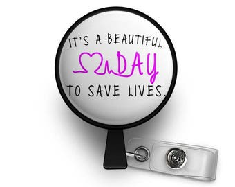It's a Beautiful Day To Save Lives Retractable ID Badge Reel