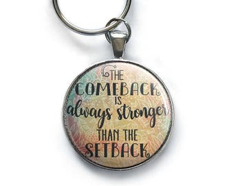 The Comeback Is Always Stronger Than The Setback Keychain