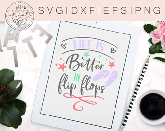Life is better in flip flops svg Life is better svg Summer cut file Beach life svg Summer quote svg Flip flop cutting file Cricut Silhouette