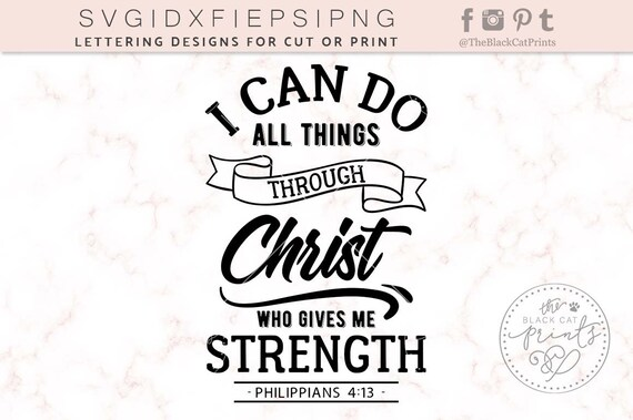 I Can Do All Things Through Christ Who Gives Me Strength Svg