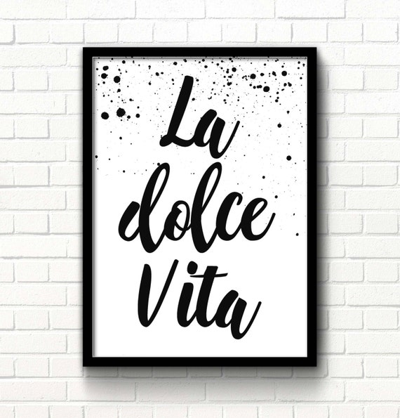 La Dolce Vita sign Sweet life Italian quote print Film quotes Etsy Classy Italian Quotes About Life