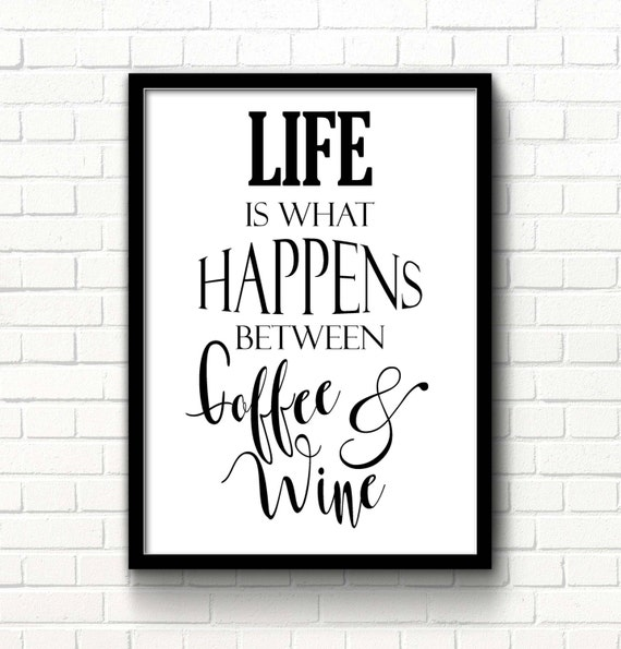 photo relating to Printable Quotes About Life known as Printable prices Lifestyle is what transpires among espresso wine Kitchen area wall decor Lifestyle quotation Wine print Espresso estimate Wall artwork print Typography