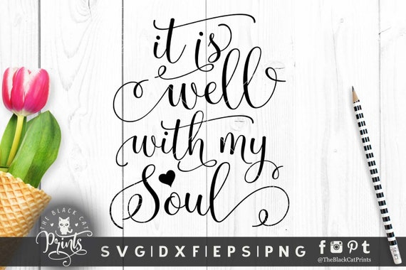 It Is Well With My Soul Svg Vinyl Files For Cut Svg File For Etsy