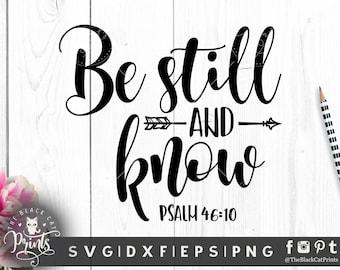 Be still and know svg for cut Bible verse svg file Arrow svg cutting file Cursive svg DIY saying svg Scripture verse svg Vinyl Psalm 46:10