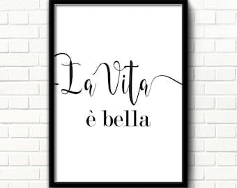 La vita e bella quote print Life is beautiful wall art Life quotes Italian quote Black & white art for Inspiration Print Scandinavian modern