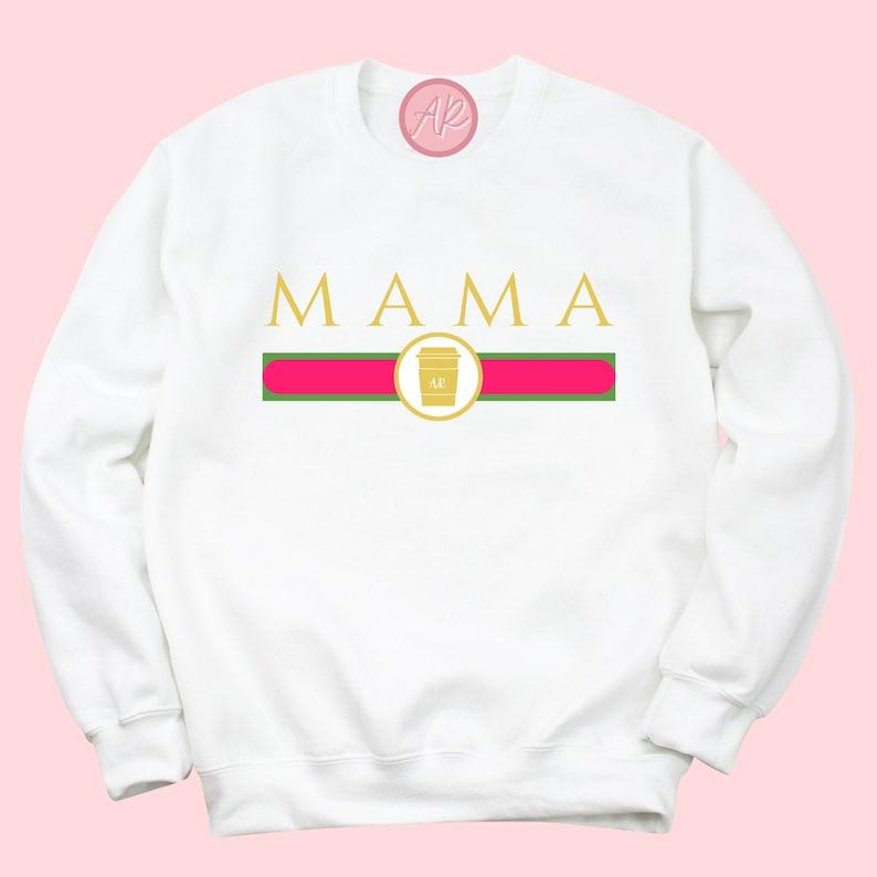 sweatshirt for mama women/'s shirt designer mama sweatshirt white mama sweatshirt dupe sweatshirt women/'s sweatshirt coffee sweatshirt