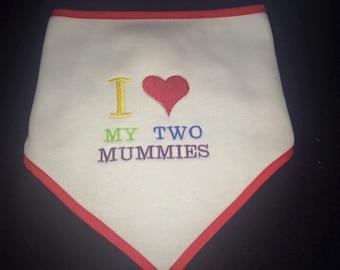 I Love My Two Mummies Baby Dribble Bib