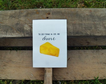 The Best Things in Life Are Cheese Art Print