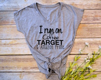 ecdc151883 I Run On Coffee Target And Amazon Prime Tshirt- funny womens shirtMom Life  Tshirt- Funny Mom Shirts- Shirts for Moms- womens t-shirts