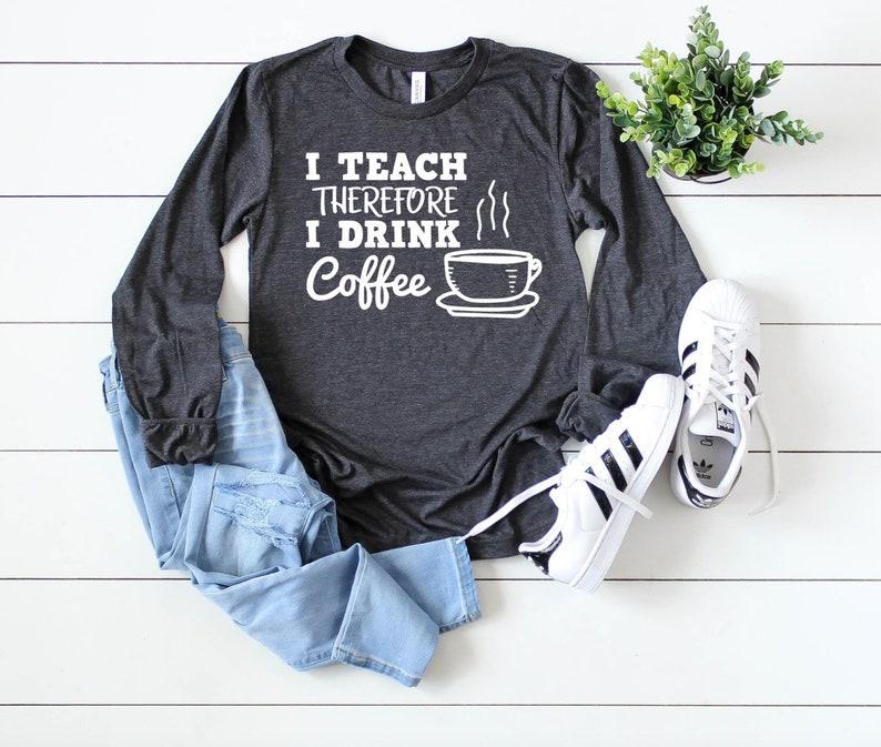 c345a9ea Coffee drinking teacher teacher gift ideas teacher shirts | Etsy