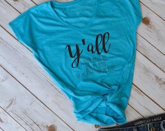 Y'all gonna make me lose my mind tshirt- funny mom shirt- mom shirt- funny mom shirts- mom shirt- mom shirts- womens shirt- funny womens top