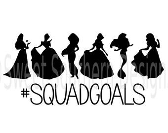 Squadgoals princess squad goals disney DXF SVG PDF instant download design for cricut or silhouette