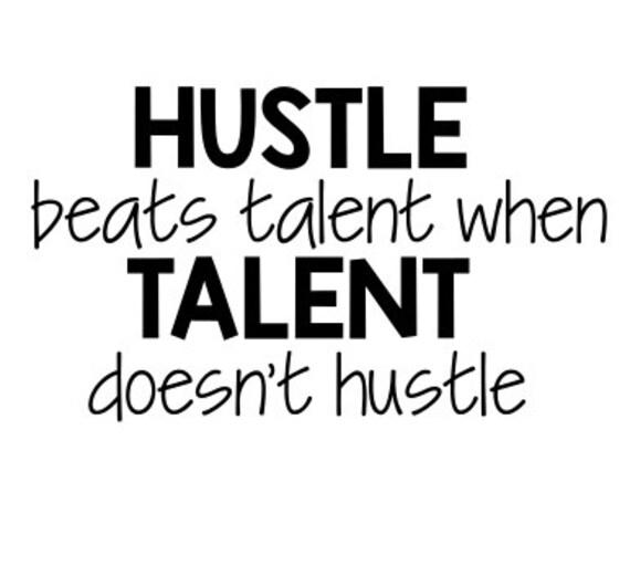 Hustle Beats Talent When Talent Doesnt Hustle Svg Instant Etsy