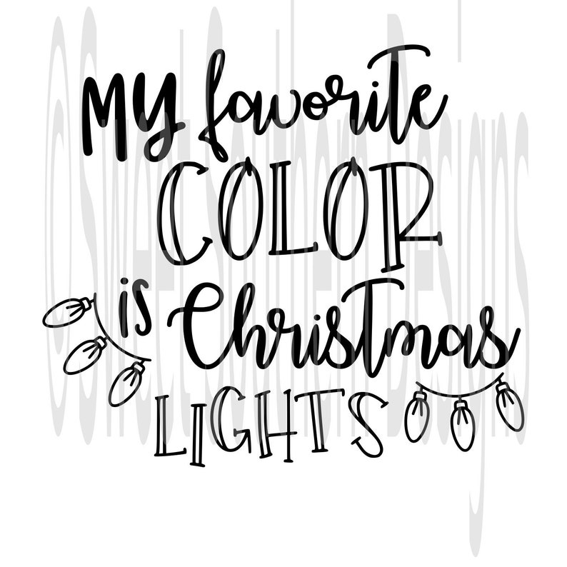 My Favorite Color Is Christmas Lights Svg Dxf Pdf Instant