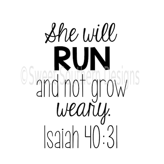 she will run and not grow weary isaiah 40 31 svg instant etsy