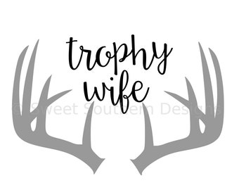Trophy wife with antlers SVG instant download design for cricut or silhouette