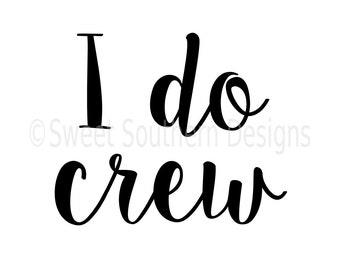 I do crew SVG instant download design for cricut or silhouette