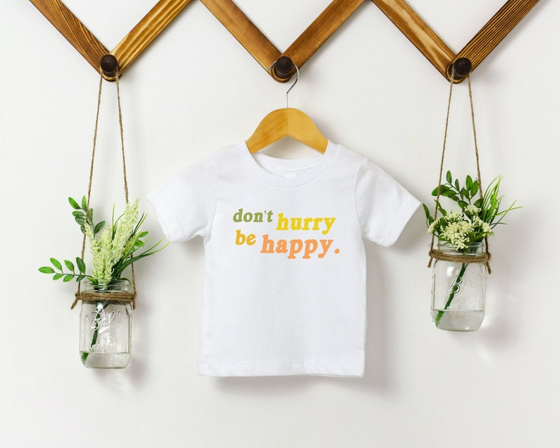 Don't Hurry Be Happy Kids Shirt Slow Down Toddler image 0