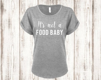 Pregnancy Reveal Shirt Pregnancy Announcement Shirt Rolled Sleeves Womens Shirt Custom Womens Shirt Mom shirt Its Not a Food Baby shirt