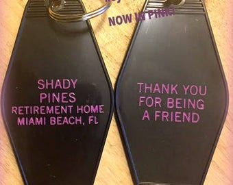 """Black with pink print Golden Girls Inspired """"Shady Pines Retirement Home"""" Keytag"""