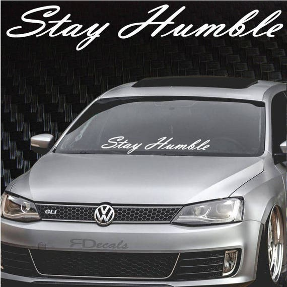 Rdecals Stay Humble Gold Windshield Banner Decal//Sticker 6x33