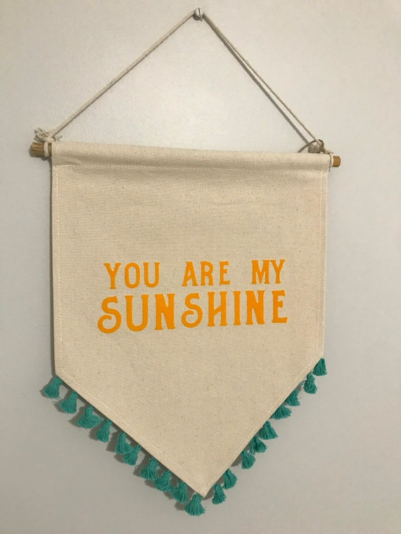 You are my sunshine hanging banner