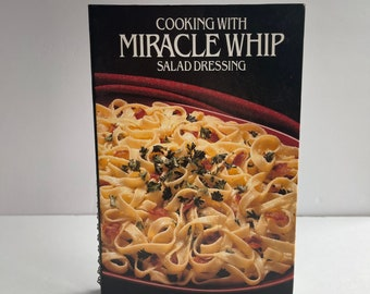 Cooking with Miracle Whip Salad Dressing Cookbook - Kraft Cheese - Vintage Cookbook - 1980s Cookbook - Vintage Kitchen - Recipe Collection