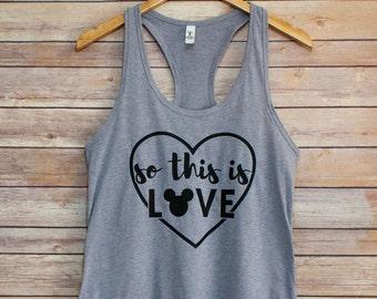 So This Is Love - Racerback Tank/Disney Shirt/Disney Vacation Shirt