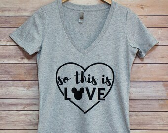 So This Is Love - Ladies V Neck/Disney Shirt/Disney Vacation Shirt