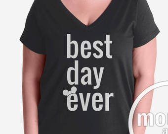 PLUS SIZE Best Day Ever VNeck/Disney Shirt/Disney Vacation Shirt Plus Size
