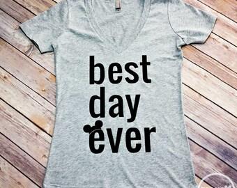Best Day Ever VNeck/Disney Shirt/Disney Vacation Shirt
