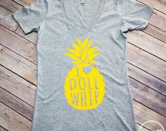 I Love Dole Whip Shirt/Disney Dole Whip Shirt/Dole Whip V Neck Shirt
