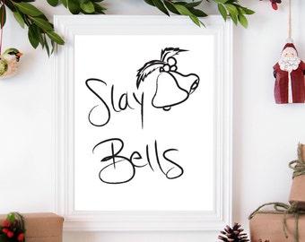 Christmas Print, Funny Christmas Print, Slay Bells Print, Slay Art, Slay Digital Art, Slay Wall Art, Gifts for Her, Slay Digital Print