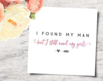 Bridesmaid Invitation Printable, DIY Bridesmaid Invite, Still Need My Girls Printable - INSTANT DOWNLOAD