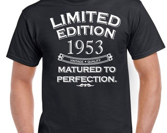 b4849a7d 65th Birthday Year 1953 Limited Edition Matured To Perfection Gift Present  Unisex Crewneck T-Shirt Mens Womens Ladies Funny Top