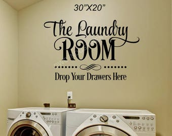 """Vinyl wall Art """"The Laundry Room Drop Your Drawers Here"""""""