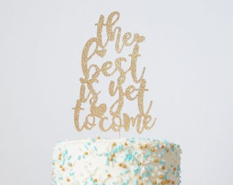 The Best is Yet to Come cake topper with hearts,  wedding, celebration of marriage, bridal shower, engagement party