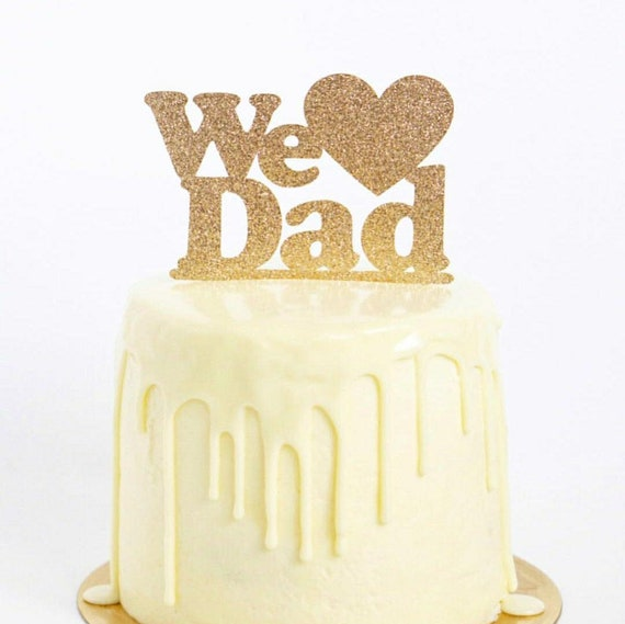 We love Dad cake topper dad\'s birthday surprise from | Etsy
