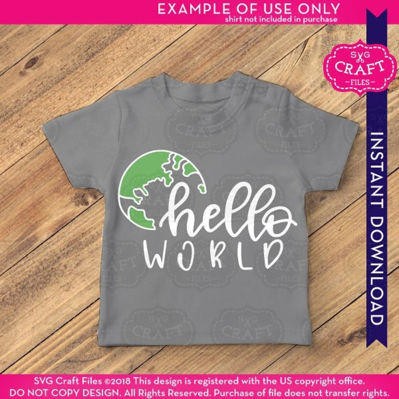 hello world svg, png, sublimation designs, baby svg, newborn svg, baby boy  svg, new baby svg, hello svg, handlettered svg, earth svg, cricut