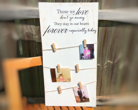 Those We Love Dont Go Away Memorial Sign, Twine Clothesline Photo Holder, Rustic Wedding Sign, They Stay in our Hearts, 24x12 inch sign