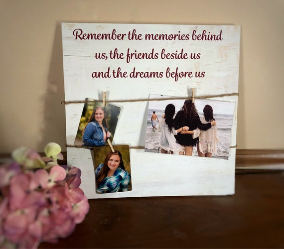 Remember the Memories Behind Us, the Friends Beside us, and the dreams before us, Rustic Graduation Photo Holder, Clothesline Frame