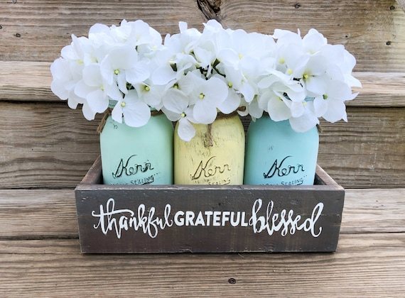 Thankful Grateful Blessed Mason Jar Centerpiece with Hydrangeas