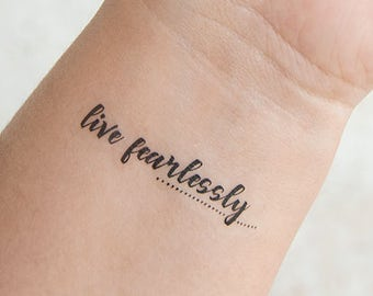 Live Fearlessly Tattoo - Temporary Tattoos - Inspirational Tattoo - Positive Affirmation Mantra - Mantra Tattoo - Inspirational Gifts