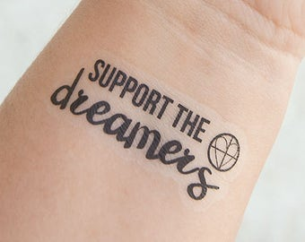 Support the Dreamers Tattoo - Temporary Tattoos - Inspirational Tattoo - Temporary Ink - Entrepreneur Gift - Dreamers - Festival Accessories