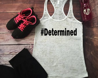 White Motivational Workout Tank, Inspirational Tank, determined, fitness tank, workout tank