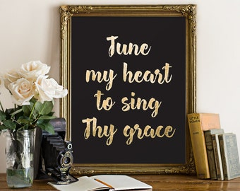 Gold Letter Print, Tune My Heart to Sing Thy Grace, Bible Verse Print, Gold Black Decor, Bible Verse Wall Art, Calligraphy, Hymn Printable