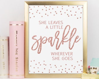 Rose Gold Print, She leaves a little sparkle wherever she goes, Glamour Decor, Motivational Poster, Inspirational Quote, Fashion Wall Art