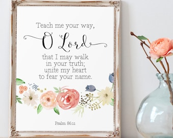 Bible Verse Printable, Teach me your way, O Lord, Psalm 86:11, Scripture Printable, Christian Quote, Scripture Wall Art, Watercolor Floral