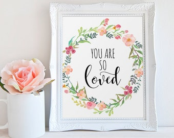 Love Print, You Are So Loved, Love Quote, Love Printable, Watercolor Love Print, Floral Love Print, Love Wall Art, Love Art Print, Glamour