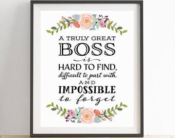 Printable Boss Gift, A truly great boss is hard to find, Boss Quote, Boss Printable, Office Decor, Going Away Retirement Gift, Quote Print